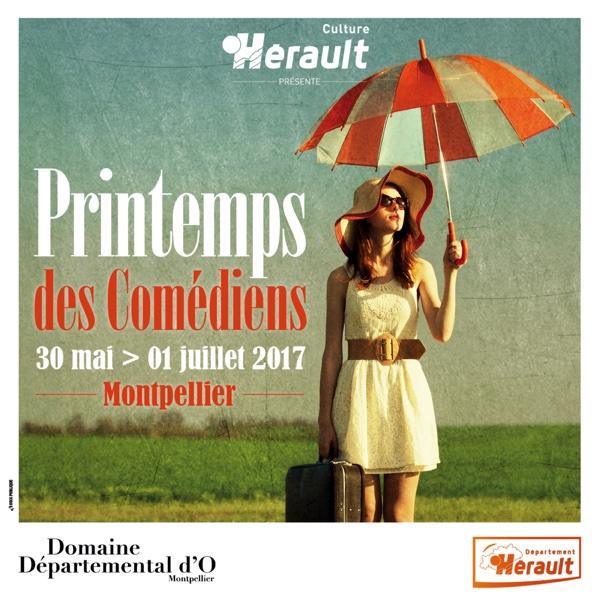 Printemps des Comédiens, du 30 mai au 1er juillet 2017, domaine d'O, Montpellier