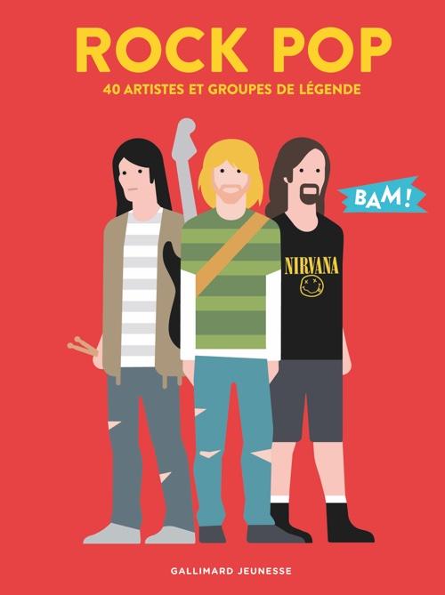 """""""Rock pop : 40 artistes et groupes de légende"""", de Hervé Guilleminot et Jérôme Masi, Gallimard Jeunesse, collection BAM !"""
