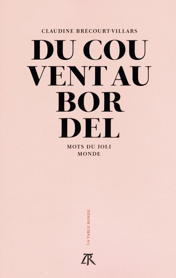 COUVENT et BORDEL - CLaudine Brécourt-Villars