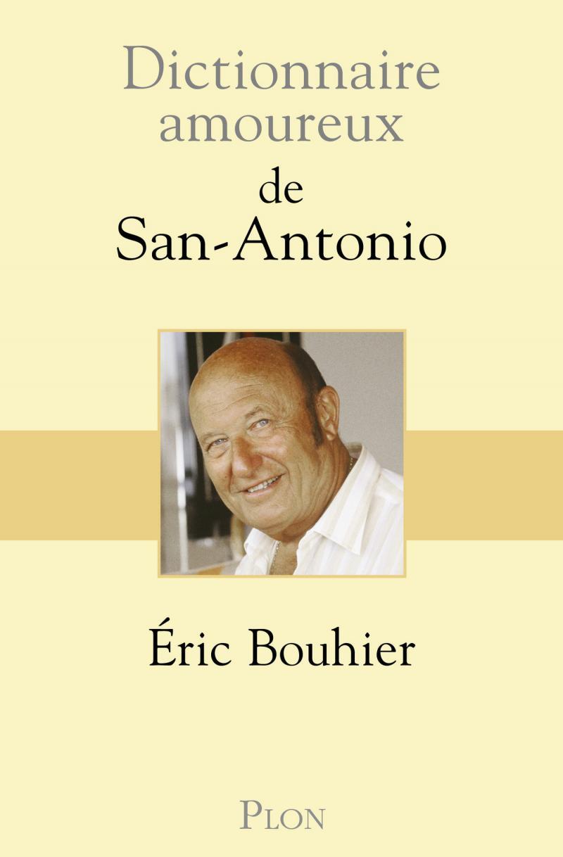 Frédérci Dard - Dictionnaire amoureux de San Antonio