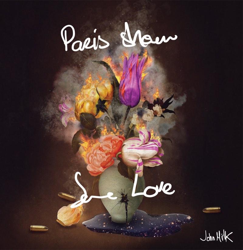 JOHN MILK Paris Show Some Love