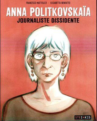 Anna Politkovskaïa: journaliste dissidente Editions Steinkis