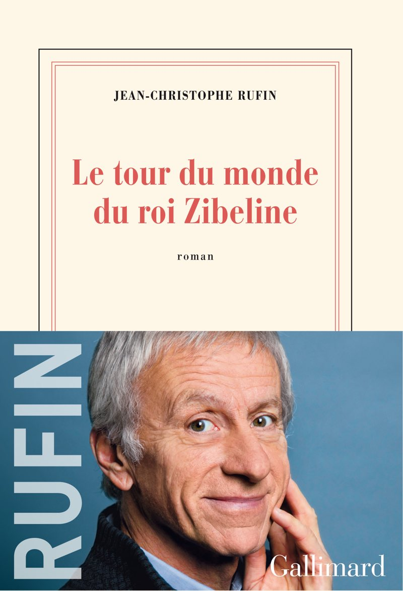 Jean-Christophe RUFIN -Le tour du monde du roi Zibeline