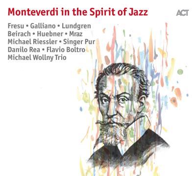 Monteverdi in the Spirit of Jazz Digipack