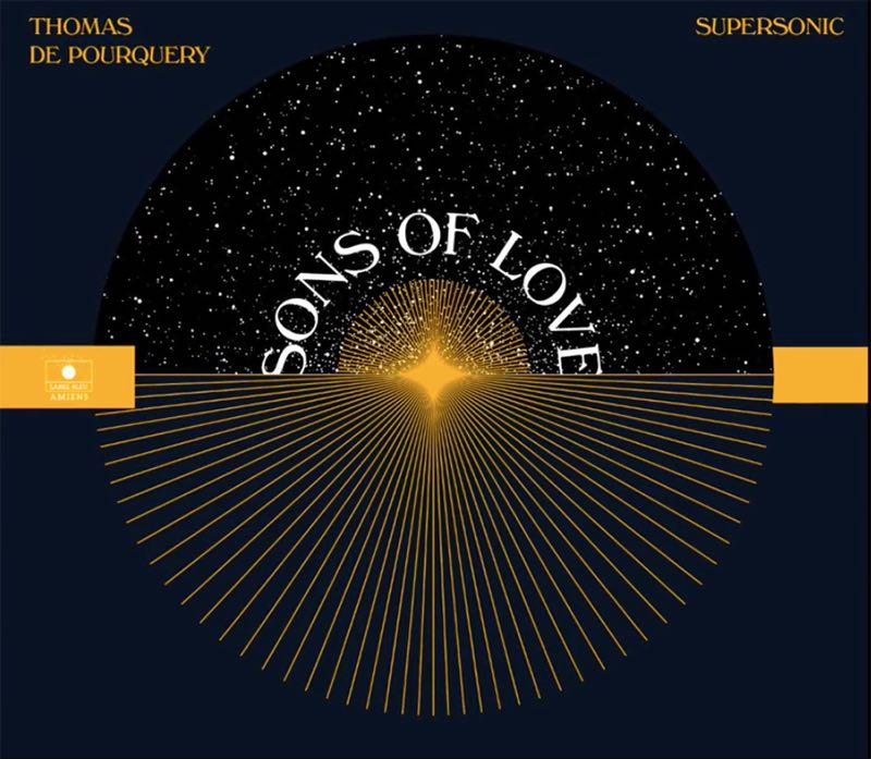 Sons of Love Thomas de Pourquery