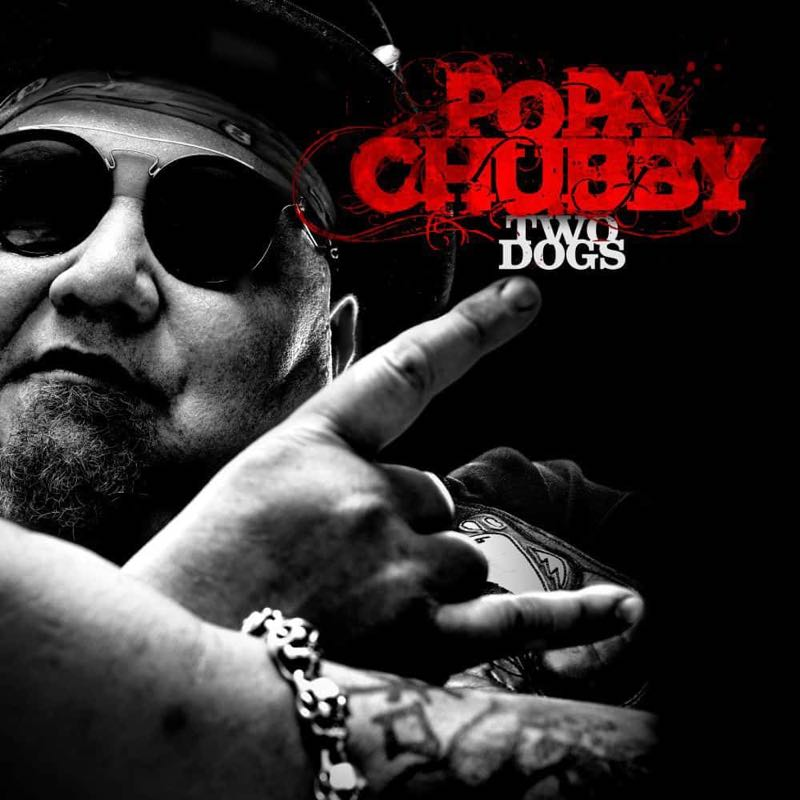 Popa Chubby Two Dogs